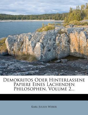 Demokritos Oder Hinterlassene Papiere Eines Lachenden Philosophen, Volume 2...