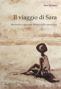Il viaggio di Sara. Memorie e racconti filtrati dalle emozioni