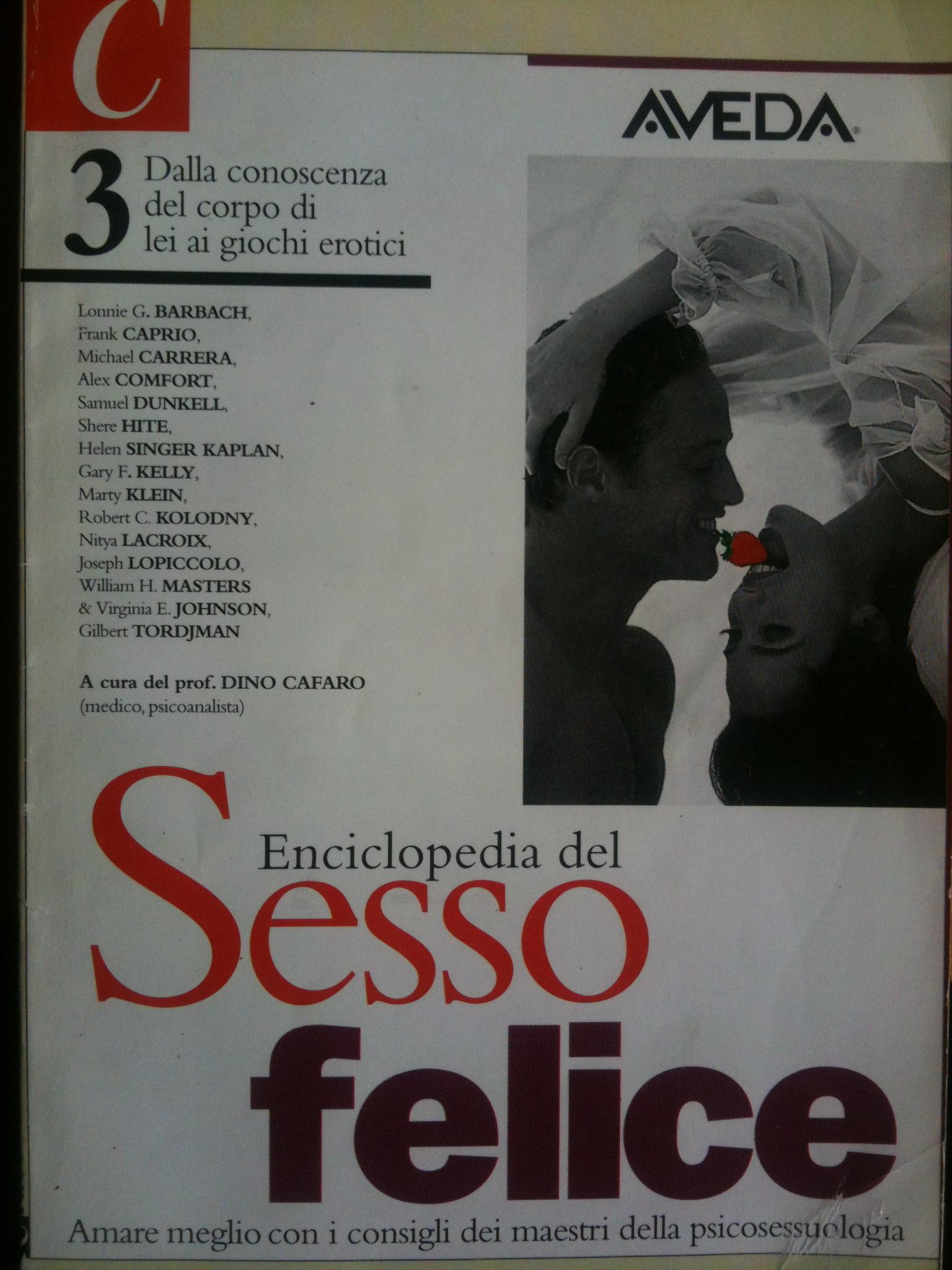 Enciclopedia del Sesso Felice: amare meglio con i consigli dei maestri della psicosessuologia - Vol. 3