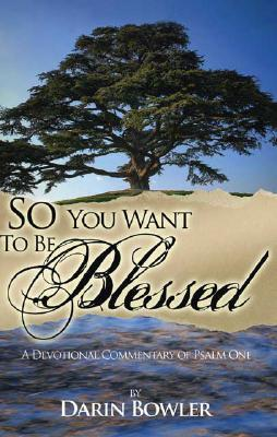 So You Want to Be Blessed