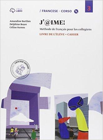 J'@ime. Livre de l'élève-Cahier. Per la Scuola media. Con CD Audio. Con e-book. Con espansione online