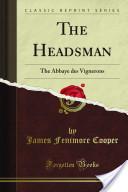 The Headsman; The Abbaye des Vignerons