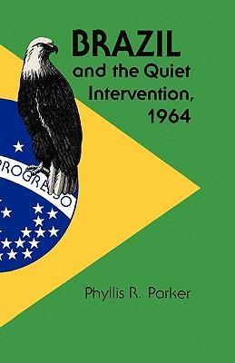 Brazil and the Quiet Intervention, 1964