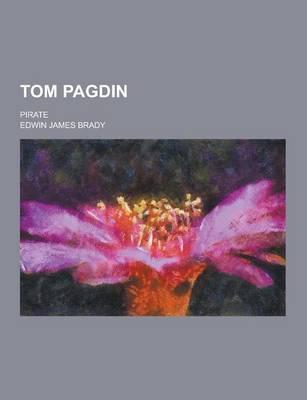 Tom Pagdin; Pirate