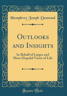 Outlooks and Insights