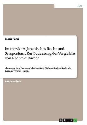 """Intensivkurs Japanisches Recht und Symposium """"Zur Bedeutung des Vergleichs von Rechtskulturen"""""""