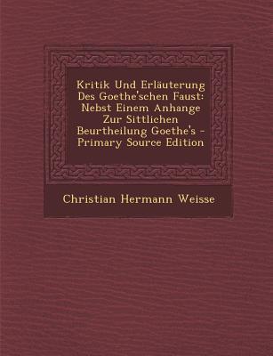 Kritik Und Erlauterung Des Goethe'schen Faust