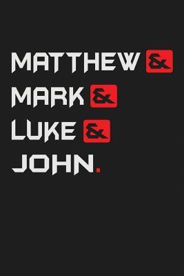 Matthew& Mark& Luke& John.