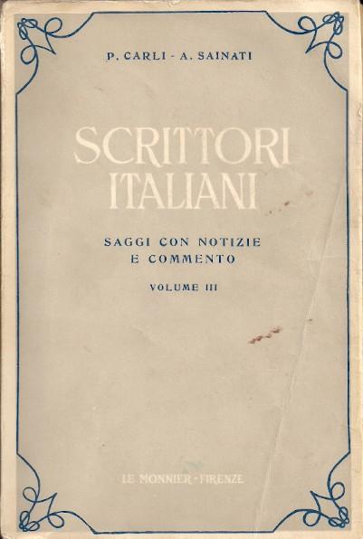 Scrittori italiani. Saggi con notizie e commento ad uso dei licei e degli istituti magistrali - Volume III