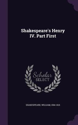 Shakespeare's Henry IV. Part First