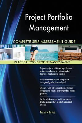 Project Portfolio Management Complete Self-Assessment Guide