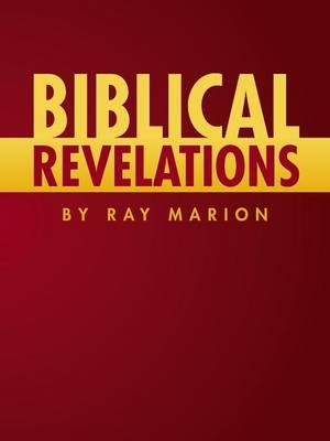 Biblical Revelations by Ray Marion