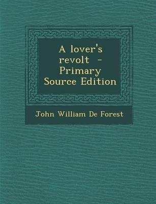 A Lover's Revolt - Primary Source Edition