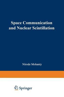 Space Communication and Nuclear Scintillation