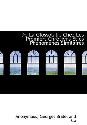 de La Glossolalie Chez Les Premiers Chrtiens Et Es Phnomnes