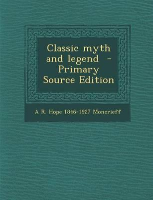 Classic Myth and Legend - Primary Source Edition