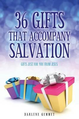 36 Gifts That Accompany Salvation