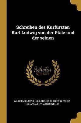 Schreiben Des Kurfürsten Karl Ludwig Von Der Pfalz Und Der Seinen