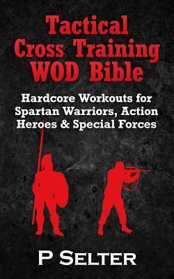 Tactical Cross Training Wod Bible