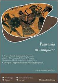 Pausania al computer. Per il Liceo classico. Con CD-ROM