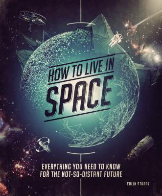 How to Live in Space