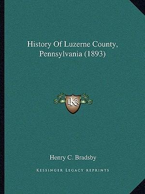 History of Luzerne County, Pennsylvania (1893)