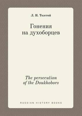 The Persecution of the Doukhobors