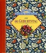 Schöne Geschenk-Geschichten, Zum 60. Geburtstag