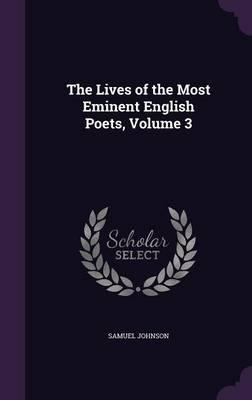 The Lives of the Most Eminent English Poets, Volume 3