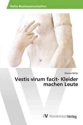 Vestis virum facit- Kleider machen Leute