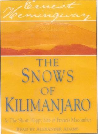 The Snows of Kilimanjaro & The Short Happy Life of Francis Macomber