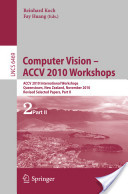 Computer Vision -- Accv 2010 Workshops, Part II