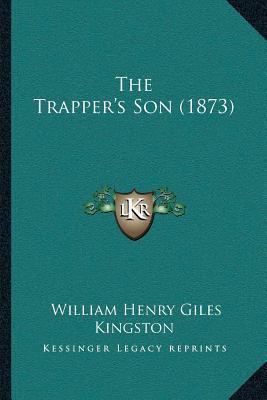 The Trapperacentsa -A Centss Son (1873)