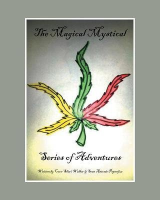 The Magical Mystical Series of Adventures
