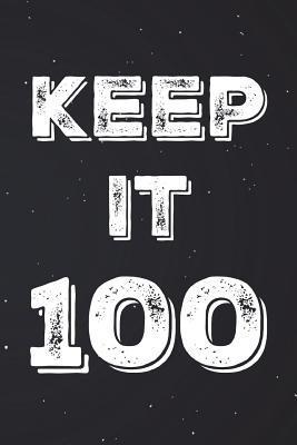 Keep It 100 Notebook