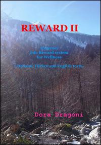Reward II. A journey into reward system for wellness. Ediz. italiana, inglese, turca