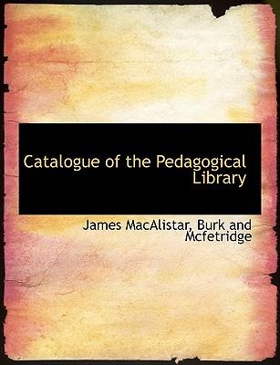 Catalogue of the Pedagogical Library