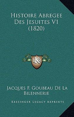 Histoire Abregee Des Jesuites V1 (1820)