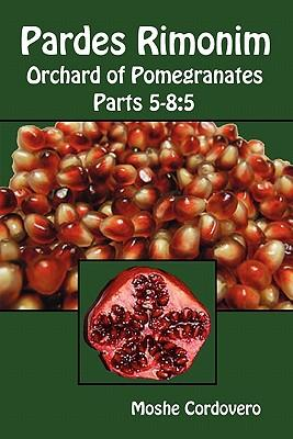 Pardes Rimonim, Orchard of Pomegranates - Vol.2, Parts 5-8