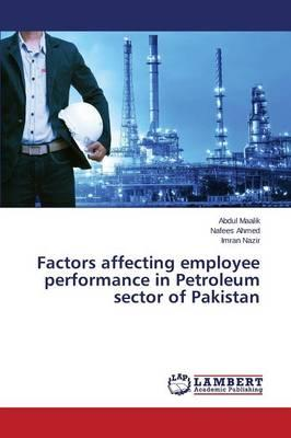 Factors affecting employee performance in Petroleum sector of Pakistan
