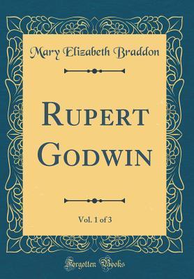 Rupert Godwin, Vol. 1 of 3 (Classic Reprint)