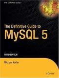 The Definitive Guide to MySQL 5, Third Edition
