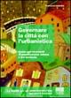 Governare la città con l'urbanistica