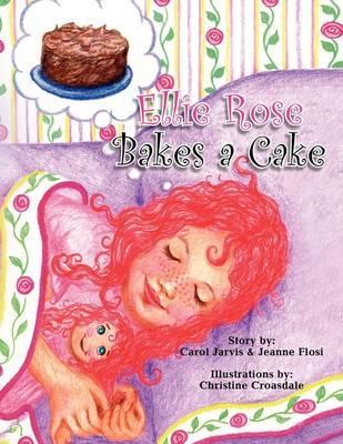 Ellie Rose Bakes a Cake