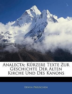 Analecta; Krzere Texte Zur Geschichte Der Alten Kirche Und Des Kanons