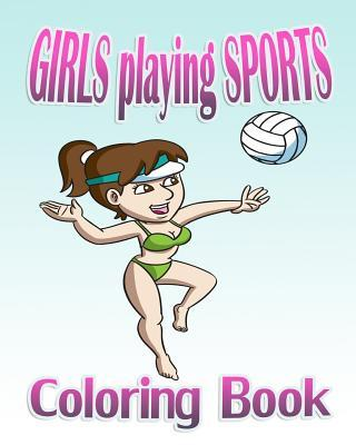Girls Playing Sports Adult Coloring Book