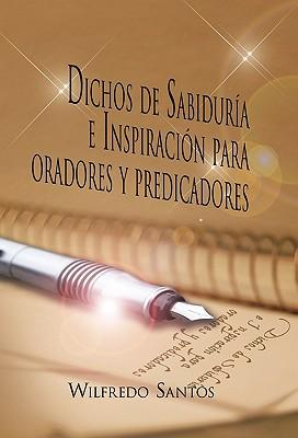 Dichos de Sabiduría e Inspiración para oradores y predicadores