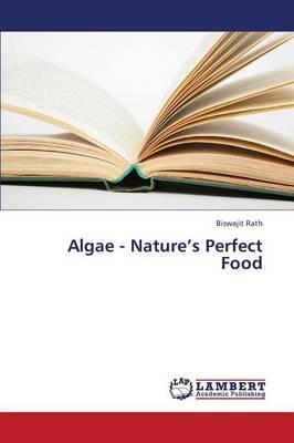 Algae - Nature's Perfect Food