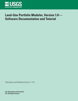 Land-use Portfolio Modeler, Version 1.0? Software Documentation and Tutorial