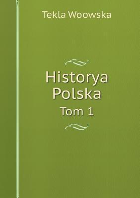 Historya Polska Tom 1